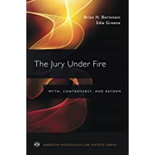The Jury Under Fire: Myth, Controversy, and Reform