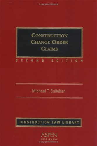 Construction Change Order Claims (Construction Law Library)