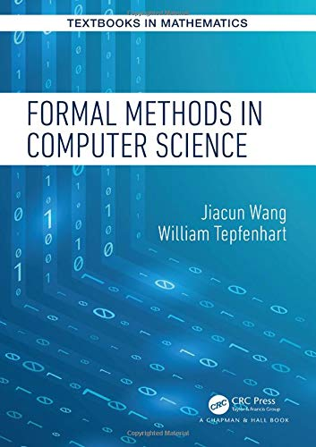 Formal Methods in Computer Science (Textbooks in Mathematics)