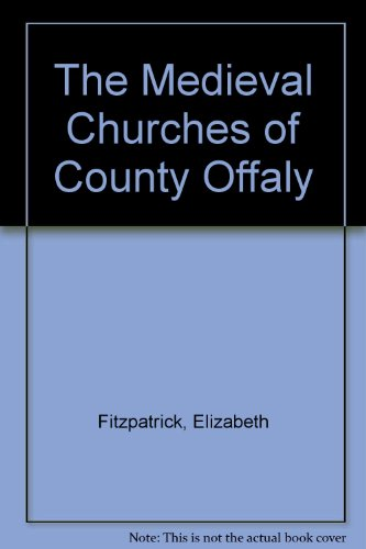 The Medieval Churches of County Offaly