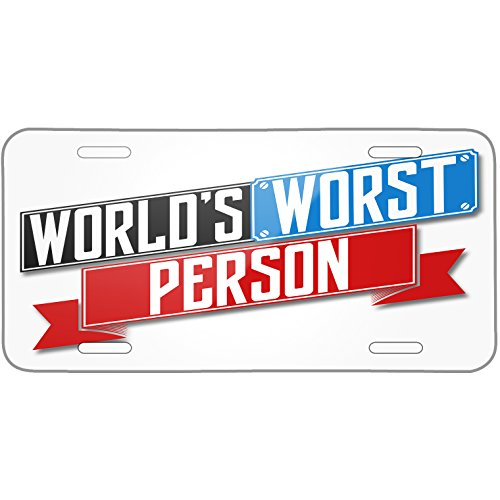 Neonblond Funny Worlds worst Person Metal License Plate -  plate-01-130014