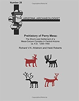 Book Prehistory of Perry Mesa: The Short-lived Settlement of a Mesa-canyon Complex in Central Arizona, ca. A.D. 1200-1450: Volume 28 (The Arizona Archaeologist)