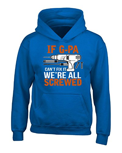 If G-pa Can't Fix It We're All Screwed Cool Xmas Gift - Adult Hoodie 4xl ()