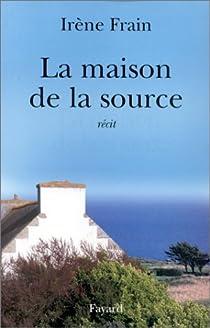 La maison de la source par Frain
