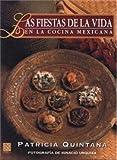 Las Fiestas de la Vida en la Cocina Mexicana, Patricia Quintana, 9681850548