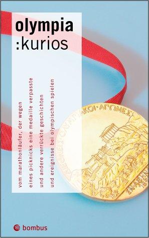 Olympia: kurios: Vom Marathonläufer, der wegen eines Picknicks eine Medaille verpasste und andere verrückte Geschichten und Ereignisse bei den Olympischen Spielen