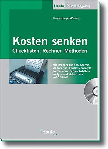 Kosten senken: Checklisten, Rechner, Methoden (Haufe Praxis-Ratgeber) Taschenbuch – Dezember 2004 Hans-Jürgen Probst Monika Haunerdinger Rudolf 3448062073