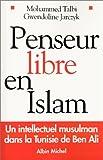 Penseur libre en Islam : Un intellectuel musulman dans la Tunisie de Ben Ali