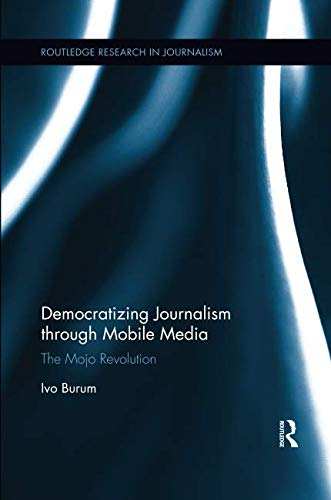 Democratizing Journalism through Mobile Media (Routledge Research in Journalism)-cover