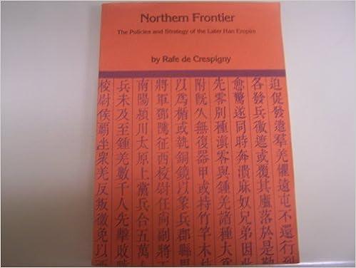 Ilmainen äänikirjan lataaminen Northern Frontier: The Policies and Strategy of the Later Han Empire (Faculty of Asian Studies Monographs, 4) PDF by Rafe De Crespigny