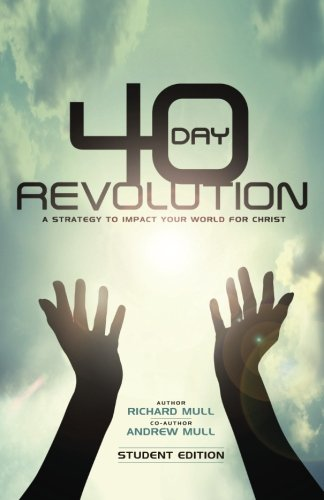 40 Day Revolution: A Strategy To Impact Your World For Christ ebook