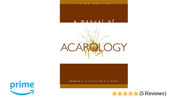 amazon com a manual of acarology third edition 9780896726208 rh amazon com Experimental and Applied Acarology Acarology Books