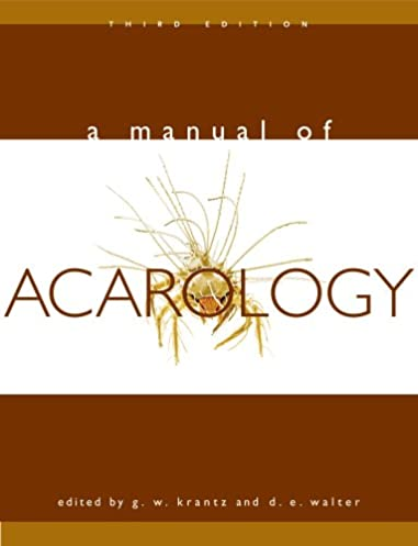 amazon com a manual of acarology third edition 9780896726208 rh amazon com a manual of acarology krantz pdf free Acarological Society of America
