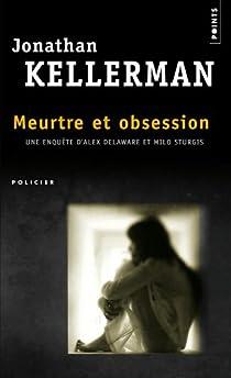 Meurtre et obsession par Kellerman
