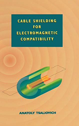 Cable Shielding for Electromagnetic Compatibility (Electrical - Shielding Handbook Electromagnetic