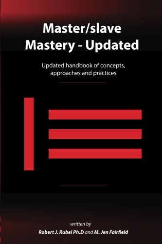 Download Master/slave Mastery: Updated handbook of concepts, approaches, and practices ebook