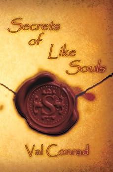 Secrets of Like Souls by [Conrad, Val]