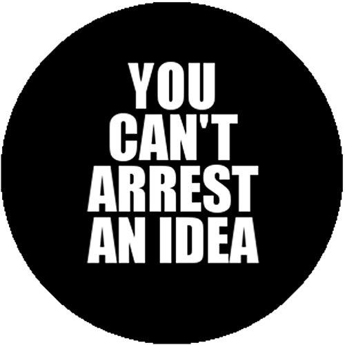 Fashion Badge Button You Can't Arrest an Idea Hippie Punk Anarchist Socialist ()