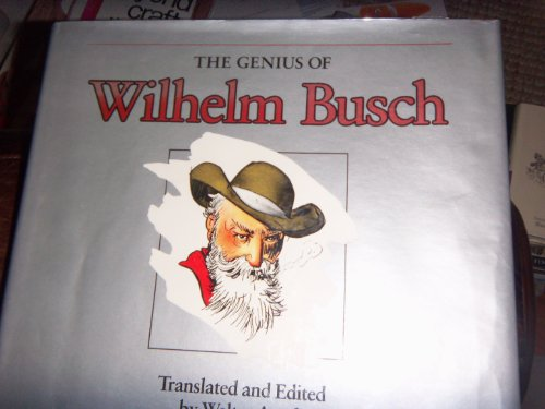 The Genius of Wilhelm Busch: Comedy of Frustration : An English Anthology (English and German Edition)