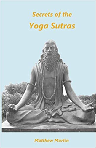 Secrets of the Yoga Sutras: with understandable translations ...