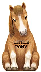 Little Pony (Look At Me Books)