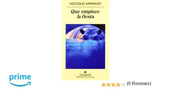 Que empiece la fiesta (Panorama de narrativas): Amazon.es: Niccolo Ammaniti, Juan Manuel Salmerón Arjona: Libros