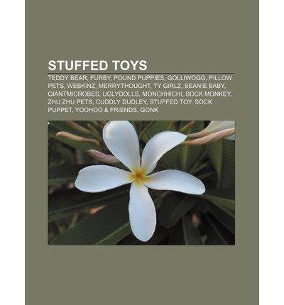 Stuffed Toys: Teddy Bear, Furby, Pound Puppies, Golliwogg, Pillow Pets, Webkinz, Merrythought, Ty Girlz, Beanie Baby, Giantmicrobes,