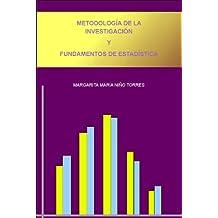 Metodología de la investigación y Fundamentos de Estadística (Spanish Edition) Jul 6, 2011