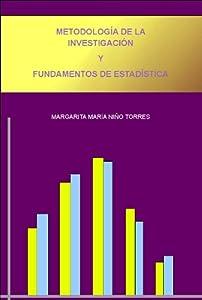 Metodología de la investigación y Fundamentos de Estadística (Spanish Edition) by Margarita Maria Niño