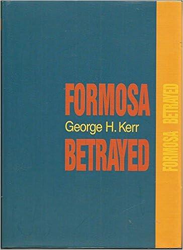 Formosa betrayed: Kerr, George H: Amazon.com: Books