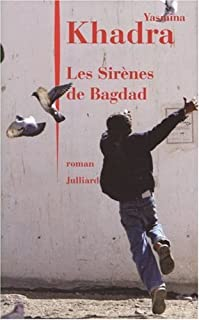 Les sirènes de Bagdad : roman, Khadra, Yasmina