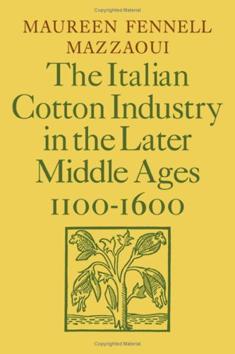 The Italian Cotton Industry in the Later Middle Ages, 1100-1600