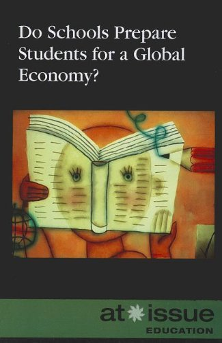 Do Schools Prepare Students for a Global Economy? (At Issue) pdf