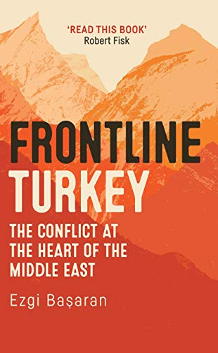 Image of Frontline Turkey: The Conflict at the Heart of the Middle East