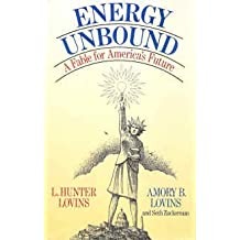 Energy Unbound: A Fable for America's Future