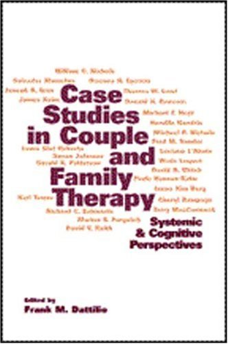 (Case Studies in Couple and Family Therapy: Systemic and Cognitive Perspectives (The Guilford Family Therapy Series))