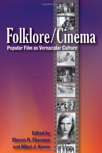 Folklore/Cinema: Popular Film as Vernacular Culture