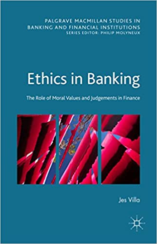 Amazon ethics in banking the role of moral values and ethics in banking the role of moral values and judgements in finance palgrave macmillan studies in banking and financial institutions 1st ed fandeluxe Image collections