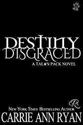 Destiny Disgraced (Talon Pack Book 6)