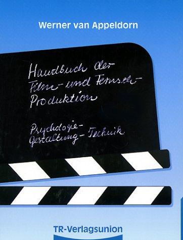 Handbuch der Filmproduktion und Fernsehproduktion