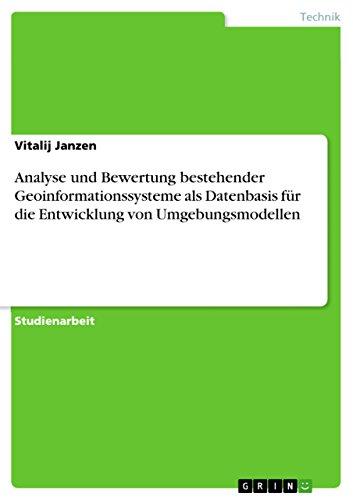 Analyse und Bewertung bestehender Geoinformationssysteme als Datenbasis für die Entwicklung von Umgebungsmodellen (German Edition)
