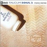 Talcum Soul 2