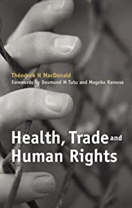 Health, Trade and Human Rights: Using Film and Other Visual Media in Graduate and Medical Education, v. 2 by Theodore H. MacDonald (2006-04-30)