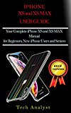 Download THE XS AND XS MAX USER GUIDE: Your Complete iPhone XS And XS Max Manual for Beginners, New iPhone Users and Seniors Reader
