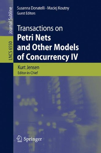 Transactions on Petri Nets and Other Models of Concurrency IV (Lecture Notes in Computer Science) by Brand: Springer