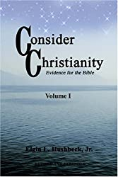 Consider Christianity: Evidence for the Bible