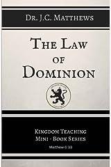 The Law of Dominion (Kingdom Teaching Mini-book Series) (Volume 2) Paperback