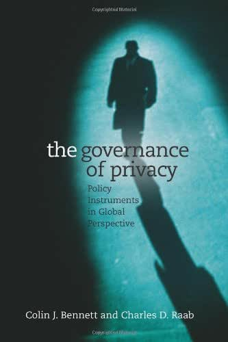 The Governance of Privacy: Policy Instruments in Global Perspective (The MIT Press)