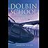 Dolbin School for the Extraordinary: The Dolbin School Book 1