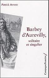 Barbey d'Aurevilly, solitaire et singulier